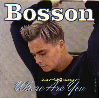 Bosson's 2nd US Release...Where Are You?