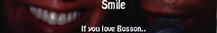 Smile, if you LOVE Bosson too!